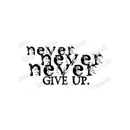 """Motivstempel """"Never Give Up"""""""